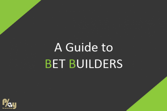 A Guide to Bet Builders